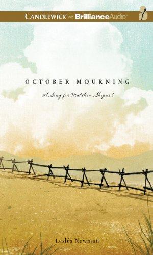 October Mourning: A Song for Matthew Shepard: Newman, Lesl�a