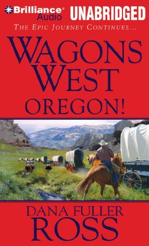 Wagons West Oregon! (Wagons West Series): Ross, Dana Fuller