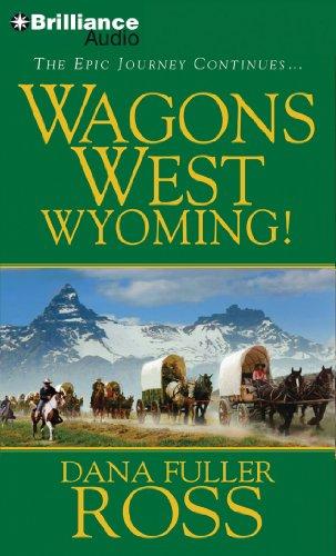 Wagons West Wyoming!: Ross, Dana Fuller