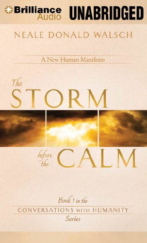 The Storm Before the Calm (Conversations with Humanity Series): Neale Donald Walsch