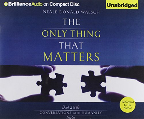9781469207780: The Only Thing That Matters (Conversations with Humanity Series)