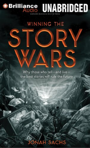 9781469214566: Winning the Story Wars: Why Those Who Tell - And Live - The Best Stories Will Rule the Future