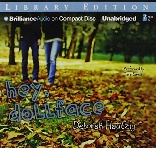 Hey, Dollface: Library Edition: Hautzig, Deborah/ Sands, Tara (Narrator)