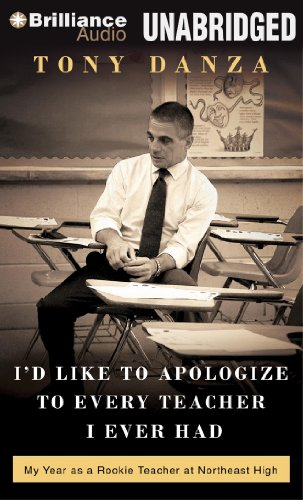 9781469217321: I'd Like to Apologize to Every Teacher I Ever Had: My Year as a Rookie Teacher at Northeast High