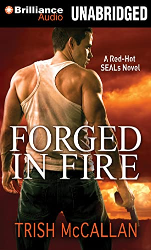 9781469219219: Forged in Fire (A Red-Hot SEALs Novel)