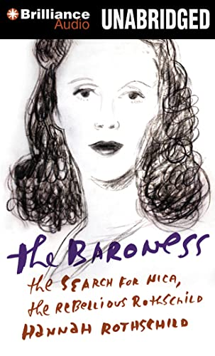 9781469220581: The Baroness: The Search for Nica, the Rebellious Rothschild