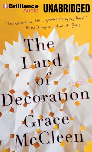 The Land of Decoration: A Novel: McCleen, Grace