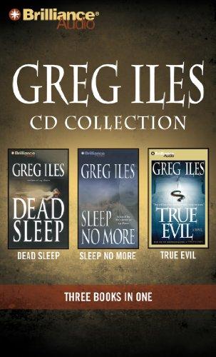 Greg Iles CD Collection 3: Dead Sleep, Sleep No More, True Evil: Iles, Greg