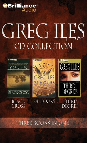Greg Iles CD Collection 4: Black Cross, 24 Hours, Third Degree (146922903X) by Iles, Greg