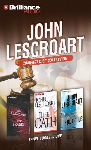 John Lescroart CD Collection 2: The Hearing, The Oath, and The Hunt Club: Lescroart, John