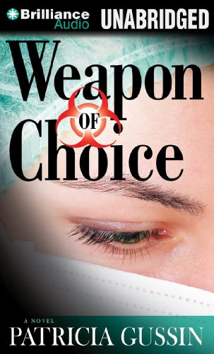 Weapon of Choice: A Novel: Patricia Gussin