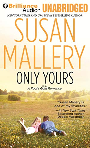 Only Yours (Fool's Gold Series): Mallery, Susan