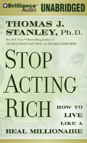 9781469236100: Stop Acting Rich: And Start Living Like a Real Millionaire