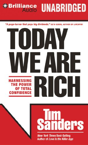 Today We are Rich: Harnessing the Power of Total Confidence (1469239256) by Tim Sanders