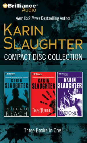 Karin Slaughter Compact Disc Collection: Beyond Reach, Fractured, Undone: Slaughter, Karin