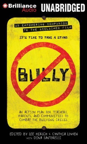 Bully: An Action Plan for Teachers, Parents, and Communities to Combat the Bullying Crisis: Hirsch,...
