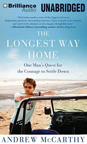 9781469248448: The Longest Way Home: One Man's Quest for the Courage to Settle Down
