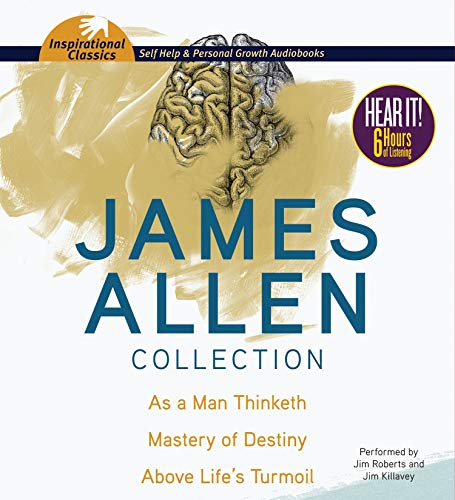 9781469259710: James Allen Collection: As a Man Thinketh, The Mastery of Destiny, Above Life's Turmoil (Inspirational Classics)