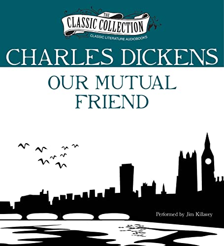 Our Mutual Friend (Classic Collection (Brilliance Audio)): Dickens, Charles