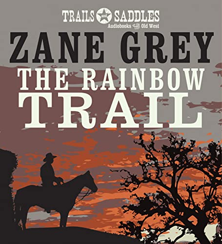The Rainbow Trail: Grey, Zane