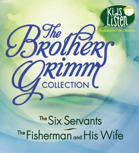 9781469260112: The Brothers Grimm Collection: The Six Servants, The Fisherman and His Wife