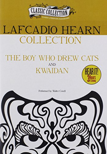 9781469260556: Lafcadio Hearn Collection: The Boy Who Drew Cats, Kwaidan (Classic Collection (Brilliance Audio))