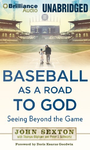 Baseball as a Road to God: Seeing Beyond the Game: Sexton, John