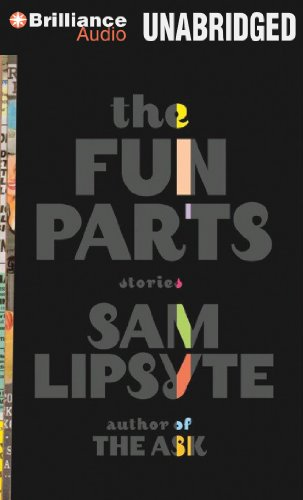 The Fun Parts: Stories: Sam Lipsyte