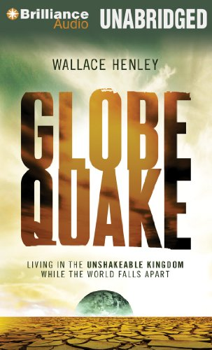 9781469262932: Globequake: Living in the Unshakeable Kingdom While the World Falls Apart