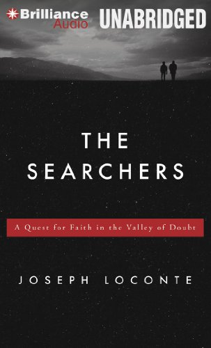 The Searchers: A Quest for Faith in the Valley of Doubt: Joseph Loconte