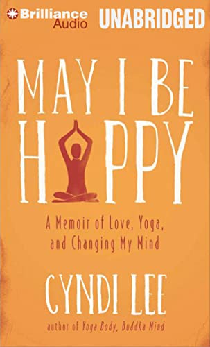 9781469263304: May I Be Happy: A Memoir of Love, Yoga, and Changing My Mind