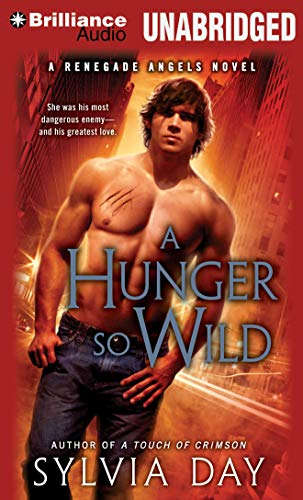 A Hunger So Wild (Renegade Angels Trilogy): Day, Sylvia