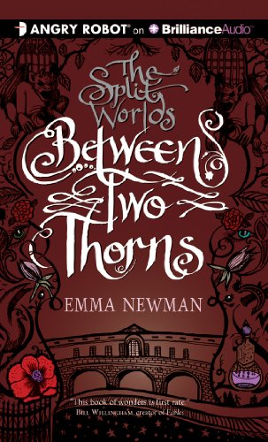 Between Two Thorns (The Split Worlds Series): Newman, Emma