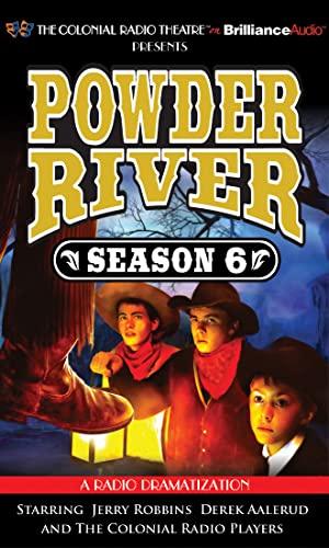Powder River - Season Six: A Radio Dramatization: Robbins, Jerry