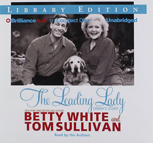The Leading Lady: Dinah's Story (1469273195) by Betty White; Tom Sullivan