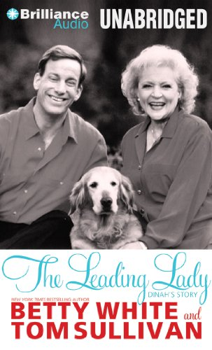 The Leading Lady: Dinah's Story (9781469273211) by Betty White; Tom Sullivan