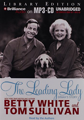 The Leading Lady: Dinah's Story (1469273233) by White, Betty; Sullivan, Tom