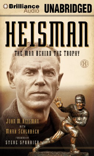Heisman: The Man Behind the Trophy: John M. Heisman