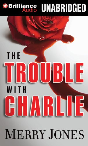 9781469277660: The Trouble with Charlie: A Novel
