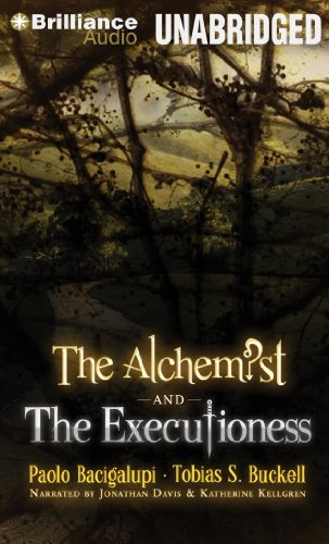 The Alchemist and the Executioness: Buckell, Tobias S., Bacigalupi, Paolo