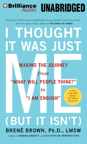 """9781469281353: I Thought It Was Just Me (But It Isn't): Making the Journey from """"What Will People Think?"""" to """"I Am Enough"""""""