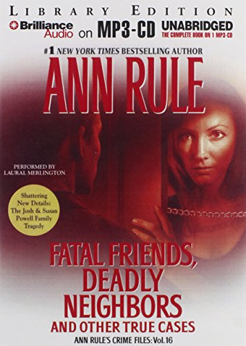9781469283739: Fatal Friends, Deadly Neighbors: And Other True Cases (Ann Rule's Crime Files)