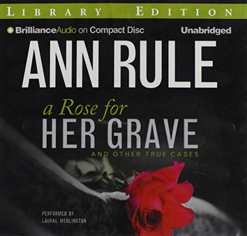 9781469284231: A Rose for Her Grave: And Other True Cases (Ann Rule's Crime Files)