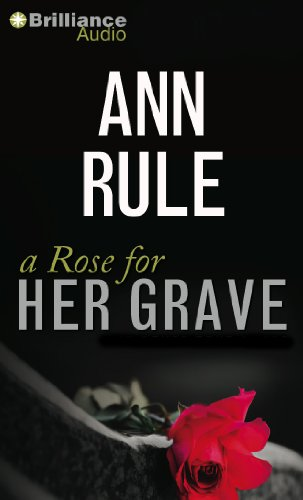 A Rose for Her Grave (Ann Rule's Crime Files): Rule, Ann