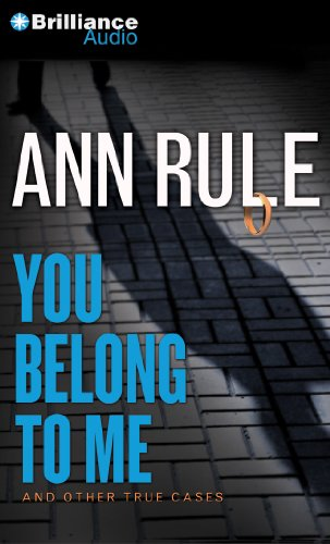 You Belong to Me: And Other True Cases (Ann Rule's Crime Files) (1469284332) by Rule, Ann