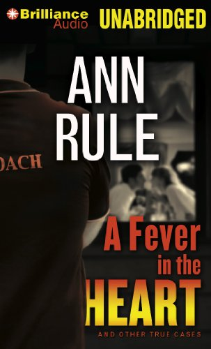 9781469284347: A Fever in the Heart: And Other True Cases (Ann Rule's Crime Files)