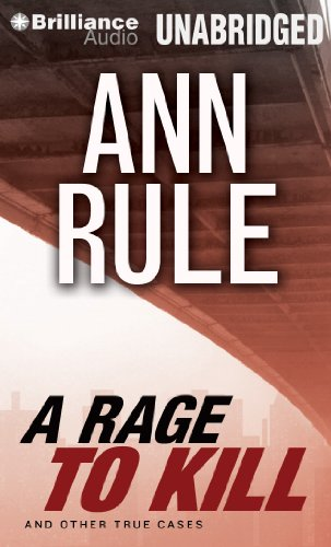 9781469284484: A Rage to Kill: And Other True Cases (Ann Rule's Crime Files)