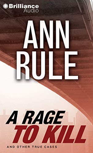9781469284538: A Rage to Kill: And Other True Cases (Ann Rule's Crime Files)