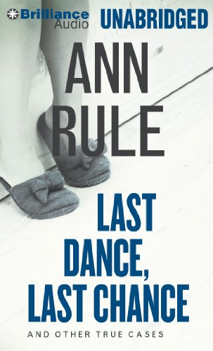 Last Dance, Last Chance: And Other True Cases (Ann Rule's Crime Files) (9781469284644) by Ann Rule