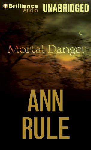 Mortal Danger: And Other True Cases (Ann Rule's Crime Files) (9781469285009) by Rule, Ann